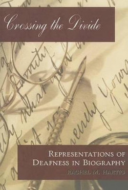 Crossing the Divide Representations of Deafness in Biography