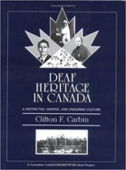 Deaf heritage in Canada: A distinctive, diverse, and enduring culture