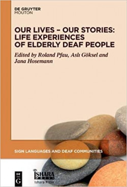 Our Lives Our Stories: Life Experiences of Elderly Deaf People