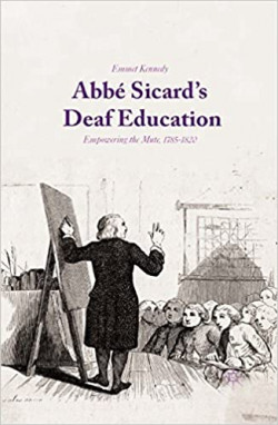 Abbe Sicard's Deaf Education; Empowering the Mute, 1785-1820