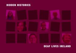 IE: Hidden Histories: Deaf Lives Ireland